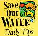 Save Our Water Daily Tips