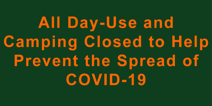 All Day-Use and Camping Closed to Help Prevent the Spread of COVID-19